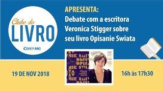 Clube do Livro - Debate com a escritora Veronica Stigger sobre seu livro Opisanie Swiata