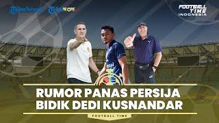 FOOTBALL TIME: Panaskan Rivalitas Persib-Persija, Macan Kemayoran Dikabarkan Bidik Dedi Kusnandar
