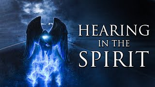 Getting To Know The Holy Spirit | Hearing In The Spirit