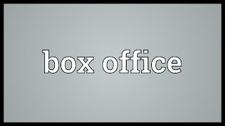 Box office Meaning