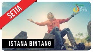 Lirik Lagu Istana Bintang - Setia Band, Lengkap dengan Chord Kunci Gitar