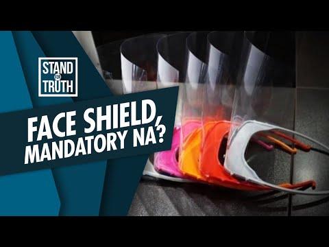 [GMA]  Stand for Truth: Pagsusuot ng face shield, mandatory na?