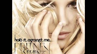 Britney Spears - Hold It Against Me (Video Mix) [Extended Studio Version]