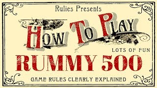 How To Play Rummy 500 (card game)
