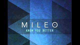 Mileo   Know You Better (Audio)