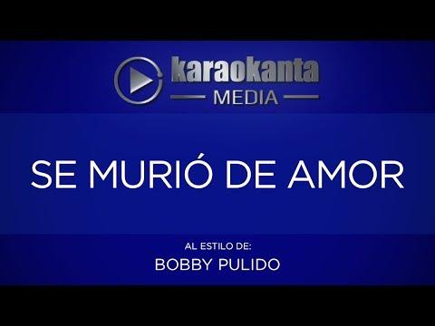 Se murió de amor Bobby Pulido