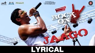 Jaago -Lyrical |Rock On 2 | Farhan Akhtar, Arjun Rampal