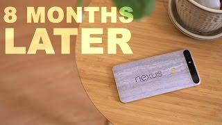 Google Nexus 6P // 8 Months Later!