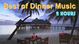 Dinner Music & Dinner Music Playlist: 2 Hours of Dinner Music Instrumental and Dinner Music Jazz