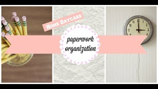 ORGANIZING PAPERWORK | HOME DAYCARE ORGANIZATION