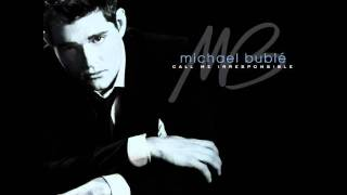 Michael Bublé - Call Me Irresponsible (HQ Music)