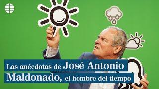 Las anécdotas de José Antonio Maldonado, el hombre del tiempo