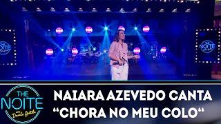 Naiara Azevedo canta Chora no meu colo   The Noite (01/11/18)