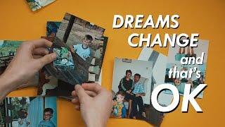 Dreams Change and That's Ok | RadHaggis