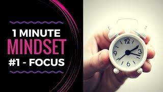 How To Become More Focused - In 60 Seconds