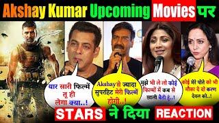 Akshay Kumar की 10 बड़ी आने वाली फिल्मों पर इन स्टार्स ने दिया अपना ऐसा रिएक्शनStars reaction Akshay