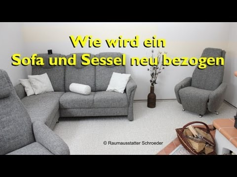 Sofa und Sessel neu beziehen / polstern - Couch Reupholstery Time Lapse - Raumausstatter Schroeder