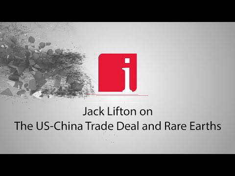 Jack Lifton on scandium, yttrium, rare earths and the US-China trade agreement