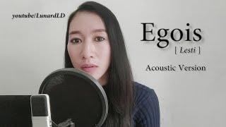 Lesti Egois Acoustic Lesti Egois Lunard Hiegen Acoustic