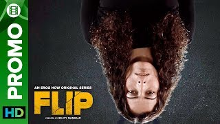 Get Flipped!   FLIP   Eros Now Original   All Episodes Streaming Now