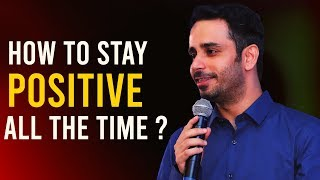 How to stay positive all the time?