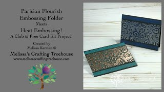 Parisian Flourish Embossing Folder Meets Heat Embossing! - A Club & Free Card Kit Project!