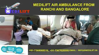 Best Medilift Air Ambulance Services in Ranchi and Bangalore