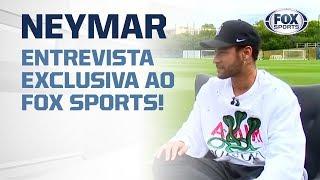NEYMAR ABRE O JOGO EM ENTREVISTA EXCLUSIVA AO FOX SPORTS!
