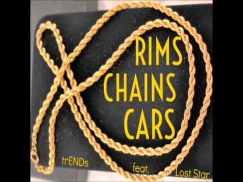 RIMS CHAINS CARS by trENDs X Lost Star