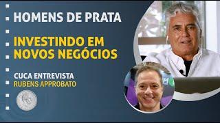 67 – Investindo em novos negócios- Rubens Approbato Machado Jr.