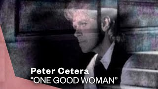 Peter Cetera - One Good Woman