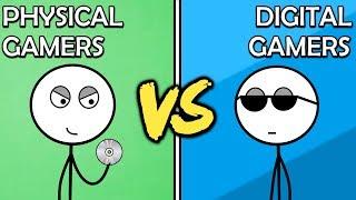 Physical Copy Gamers VS Digital Copy Gamers