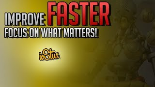 Overwatch - Improve FASTER! Focus on what matters!