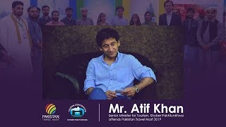 Senior Minister for Tourism , Mr. Mohammad Atif Khan -Government of Khyber Pakhtunkhwa
