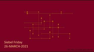 Siebel Friday 26 March 2021