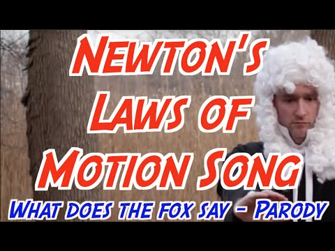 What's Newton's Laws say? (What does a fox say) - Newton's Laws of Motion
