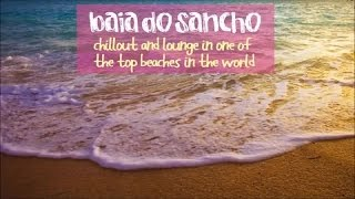 Top Lounge and Chillout Summer mix - Baia do Sancho Selection to Get High by the Beach