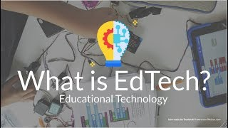 What Is Educational Technology (EdTech)?