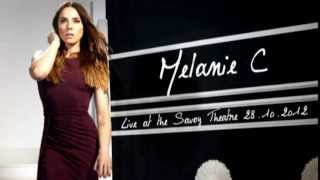 Melanie C - Aren't You Kinda Glad We Did (Live at the Savoy Theatre) HQ