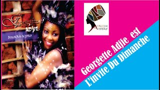 Georgette Adjie set notre invite du Dimanche