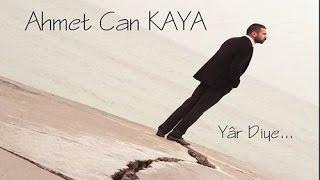 Ahmet Can Kaya - Değirmenim [ © ARDA Müzik ]