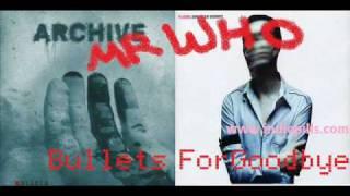 Mr Who - Bullets For Goodbye (Placebo vs. Archive)