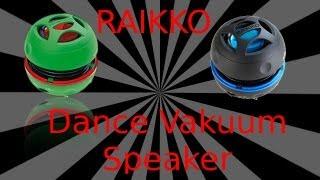 Rock das Haus! RAIKKO DANCE VAKUUM (BT) SPEAKER im Review!
