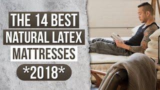 The 14 Best Natural Latex Mattresses *2018*