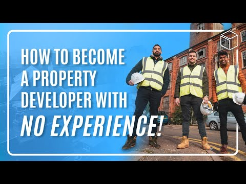 How to Become a Property Developer with NO EXPERIENCE ...