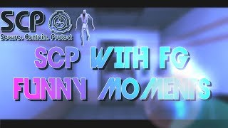 SCP IS EVERYWHERE|SCP W/FG|Funny Moments