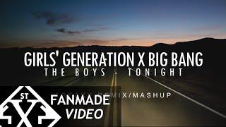 Girls Generation x Big Bang The Boys Tonight Remix Mashup...