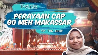 VLOG: Kemeriahan Perayaan Cap Go Meh Makassar