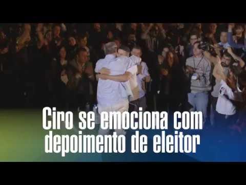 Ciro se emociona com depoimento de eleitor