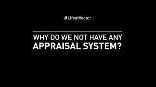 #LifeatVector: No Appraisal System